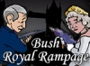 Bush Royal Rampage