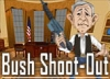 Bush Shoot Out